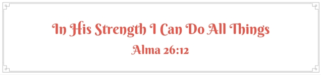 In His Strength I Can Do All Things Alma 26-12 Smaller Red